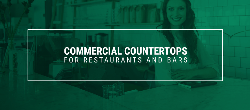 Commercial Countertops for Restaurants and Bars